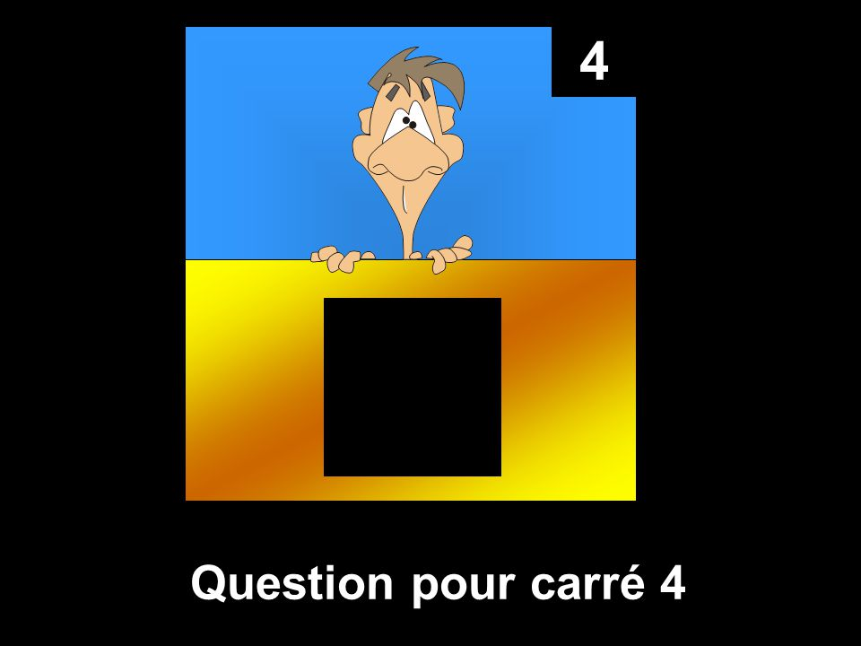 4 Question pour carré 4