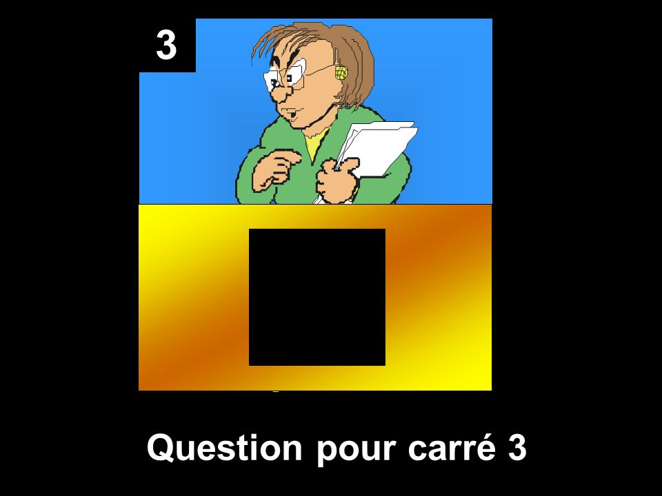 3 Question pour carré 3
