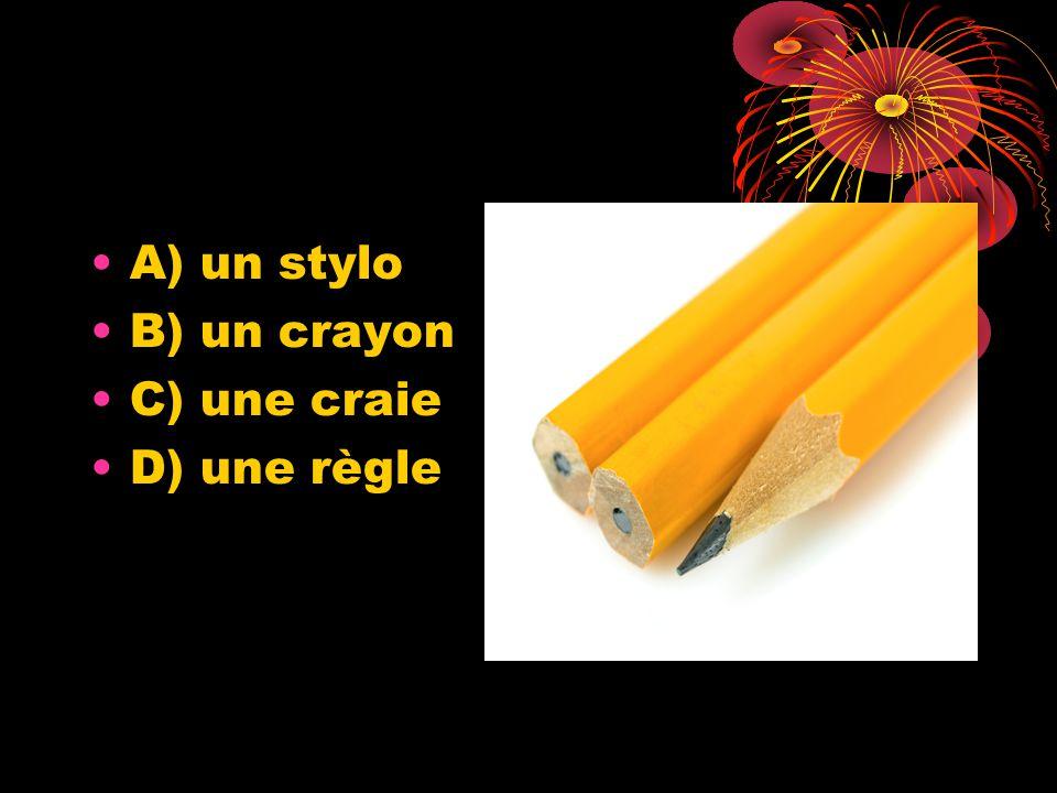 A) un stylo B) un crayon C) une craie D) une règle