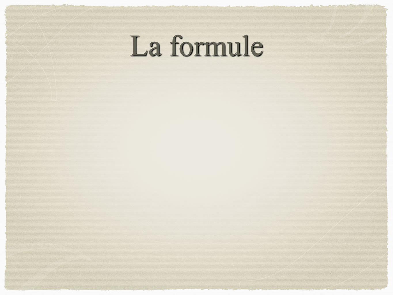 La formule