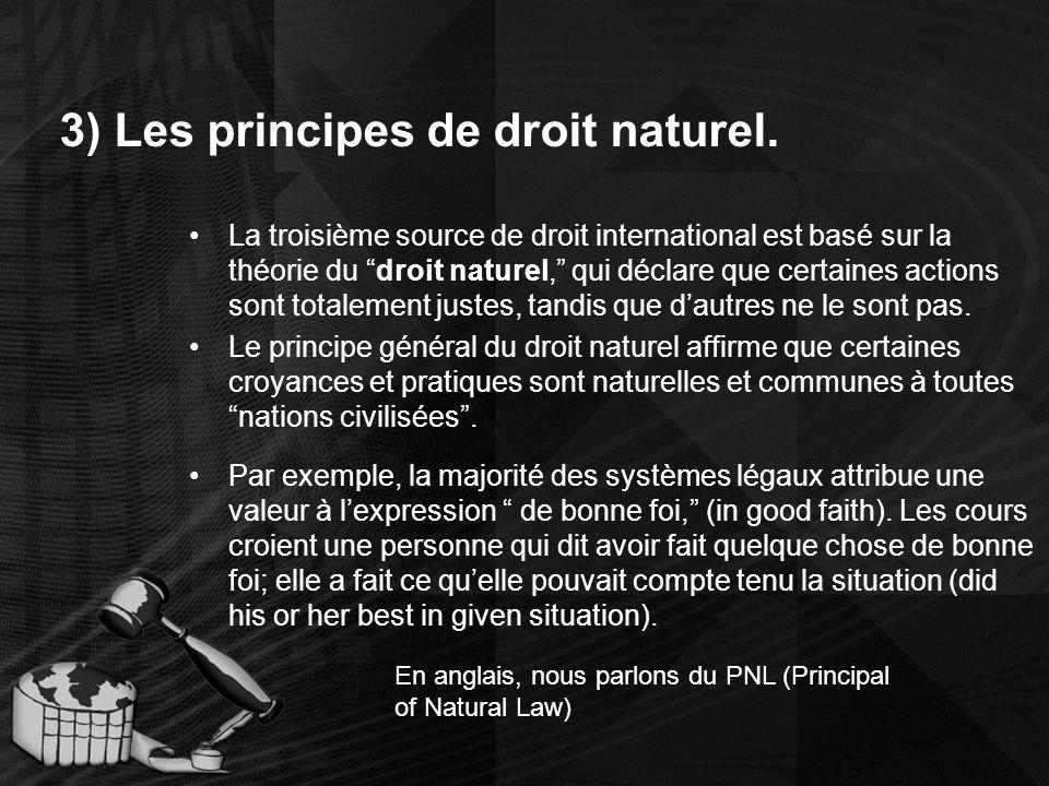3) Les principes de droit naturel.