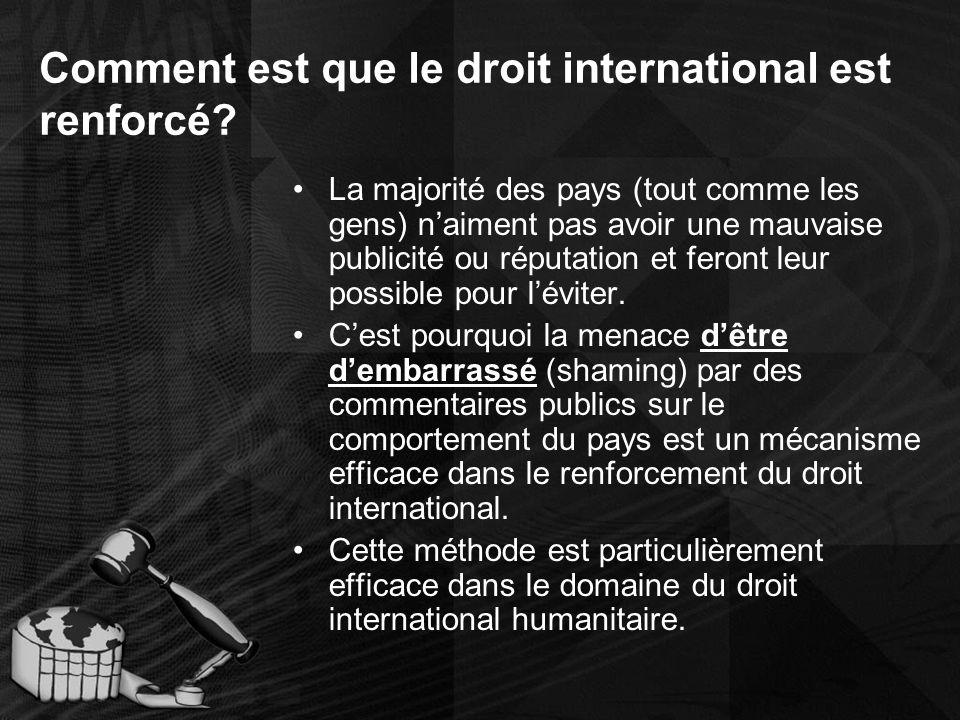 Comment est que le droit international est renforcé.