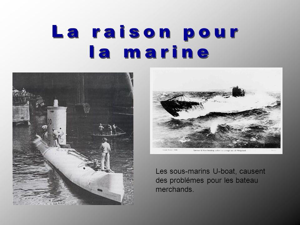 Les sous-marins U-boat, causent des problémes pour les bateau merchands.