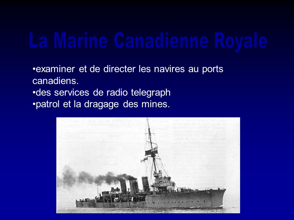 examiner et de directer les navires au ports canadiens.