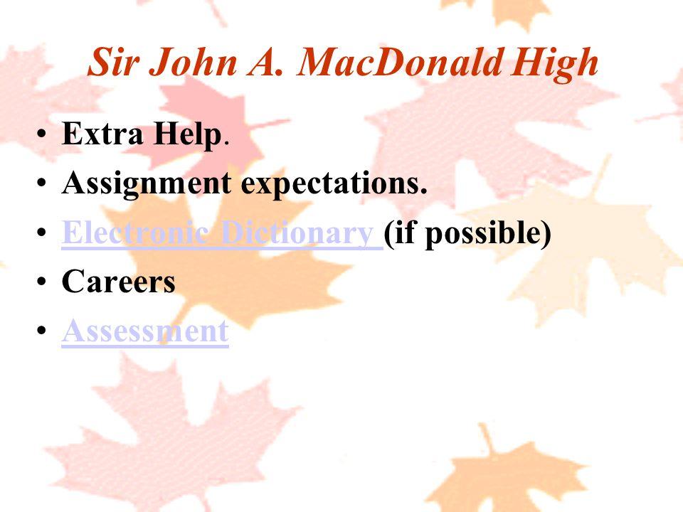 Sir John A. MacDonald High Extra Help. Assignment expectations.