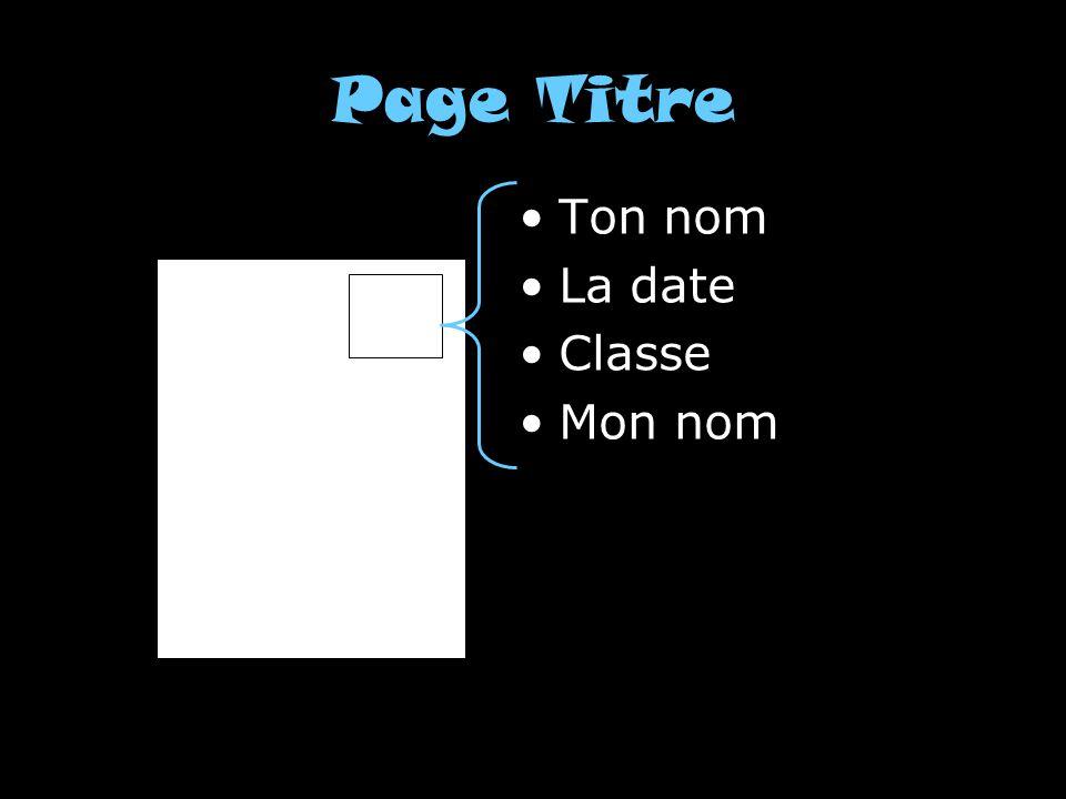 Page Titre Ton nom La date Classe Mon nom Titre
