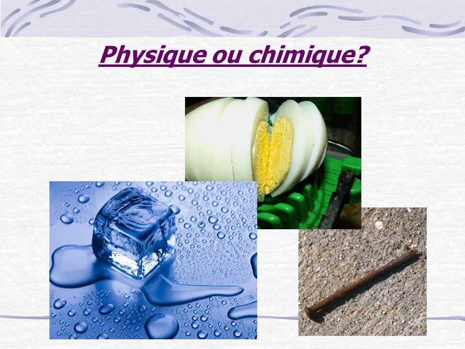 Physique ou chimique?