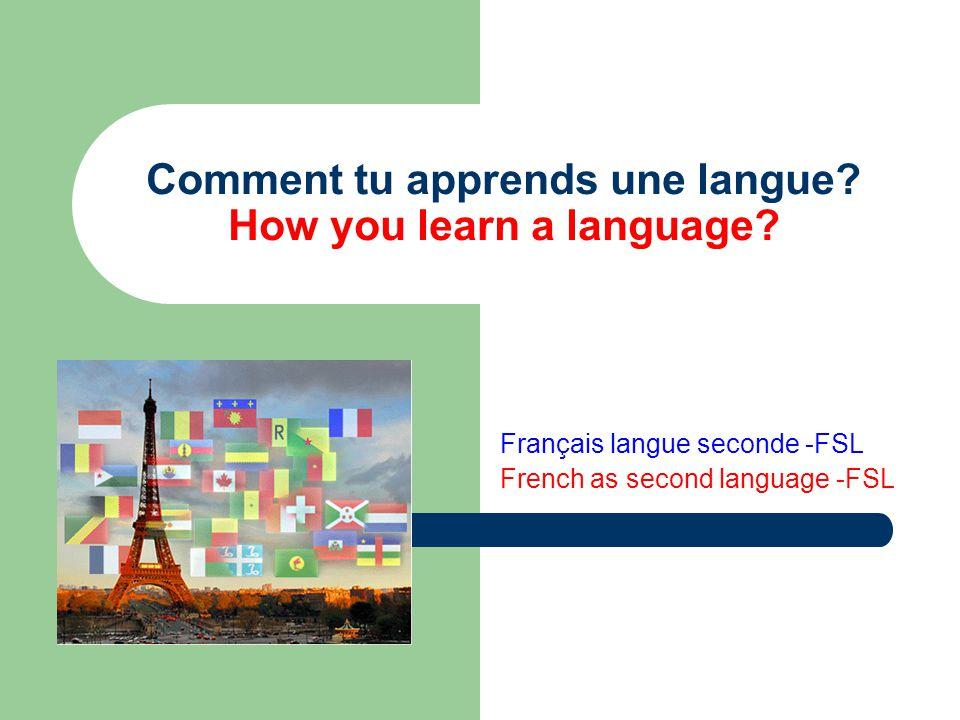 Révision – Comment est-ce que tu apprends (learn) une langue.