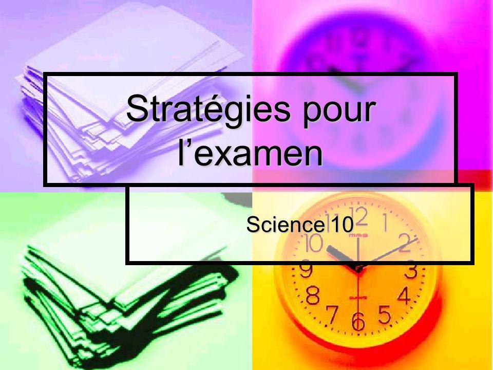 Science 10 Stratégies pour lexamen