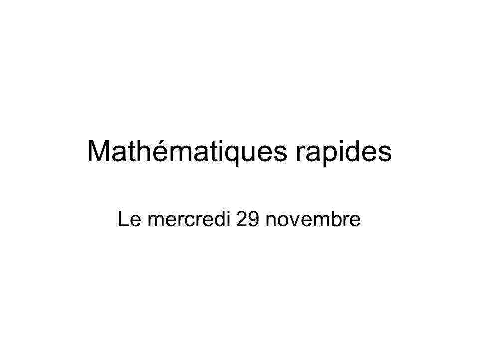 Mathématiques rapides Le mercredi 29 novembre
