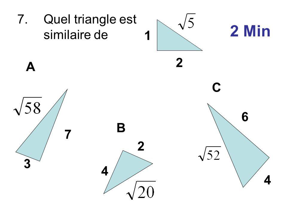 7.Quel triangle est similaire de 1 2 3 7 A B C 2 4 4 6 2 Min