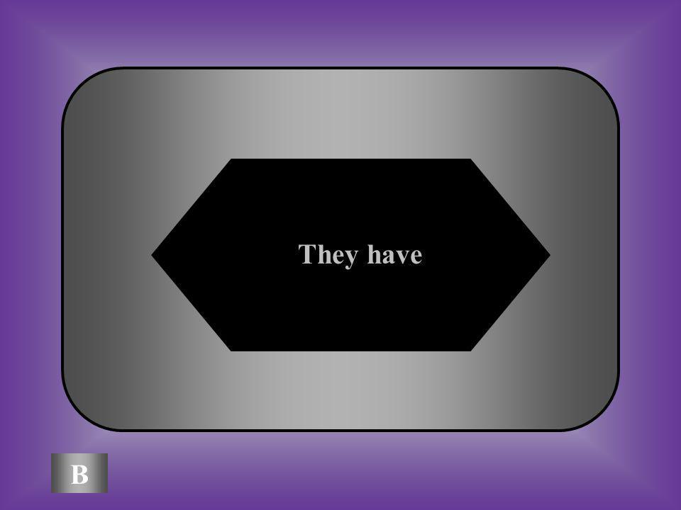 A:B: They areThey have #9 Qu est-ce que c est ils ont en anglais C:D: We areWe have