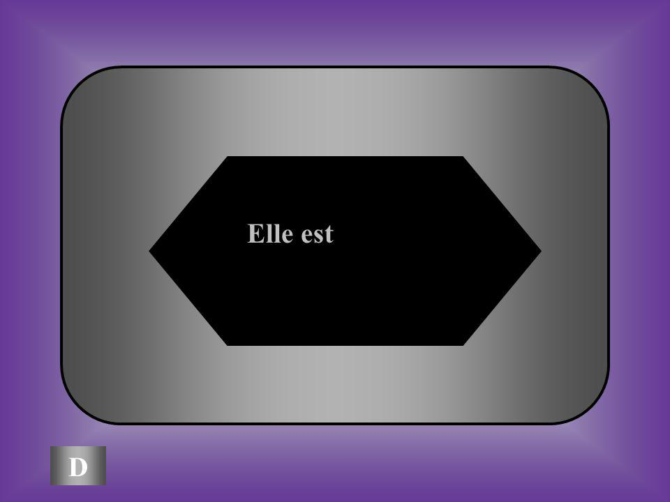 A:B: Il aElle a #11 Comment dit-on she is en français C:D: Il estElle est