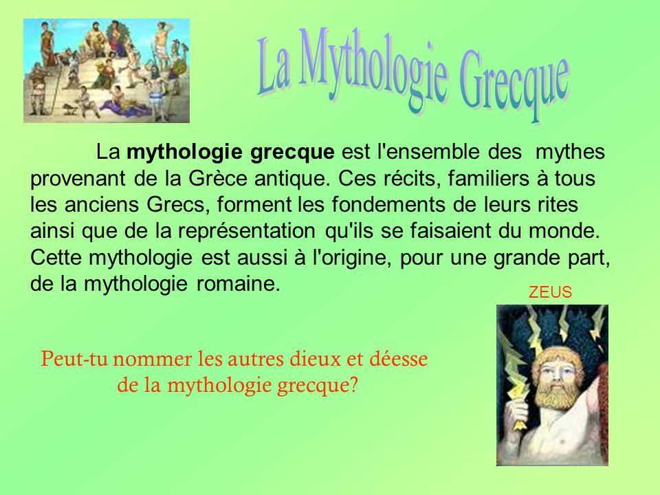 La mythologie grecque est l ensemble des mythes provenant de la Grèce antique.