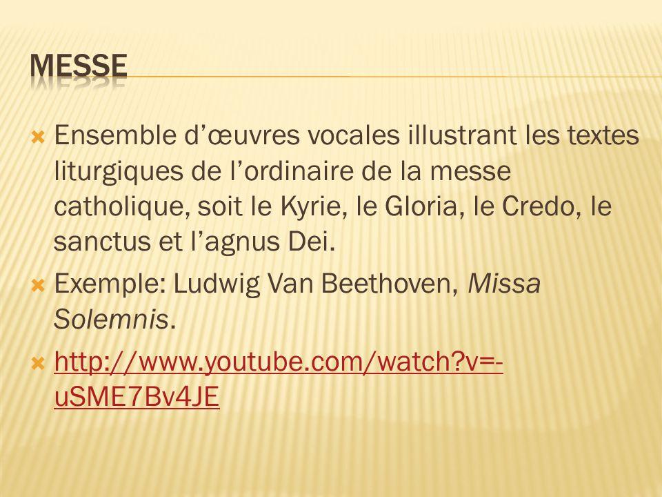 Ensemble dœuvres vocales illustrant les textes liturgiques de lordinaire de la messe catholique, soit le Kyrie, le Gloria, le Credo, le sanctus et lag
