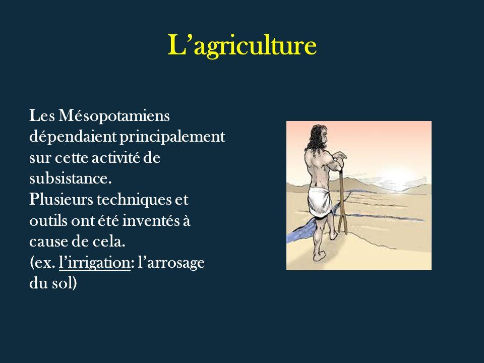 Lagriculture Les Mésopotamiens dépendaient principalement sur cette activité de subsistance. Plusieurs techniques et outils ont été inventés à cause d
