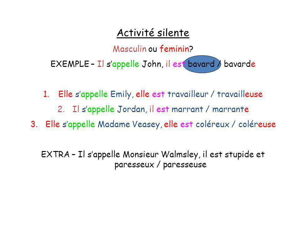 Activité silente Masculin ou feminin.