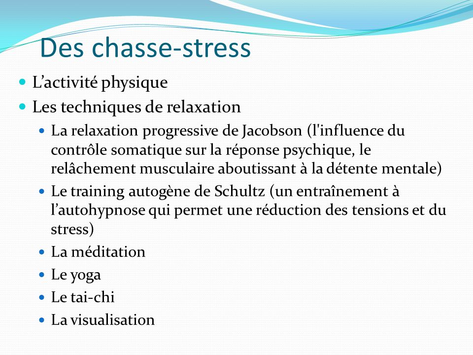 Des chasse-stress Lactivité physique Les techniques de relaxation La relaxation progressive de Jacobson (l'influence du contrôle somatique sur la répo