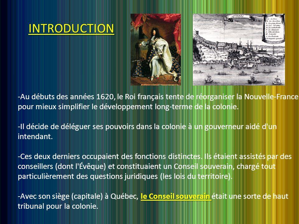 INTRODUCTION -Au débuts des années 1620, le Roi français tente de réorganiser la Nouvelle-France pour mieux simplifier le développement long-terme de la colonie.