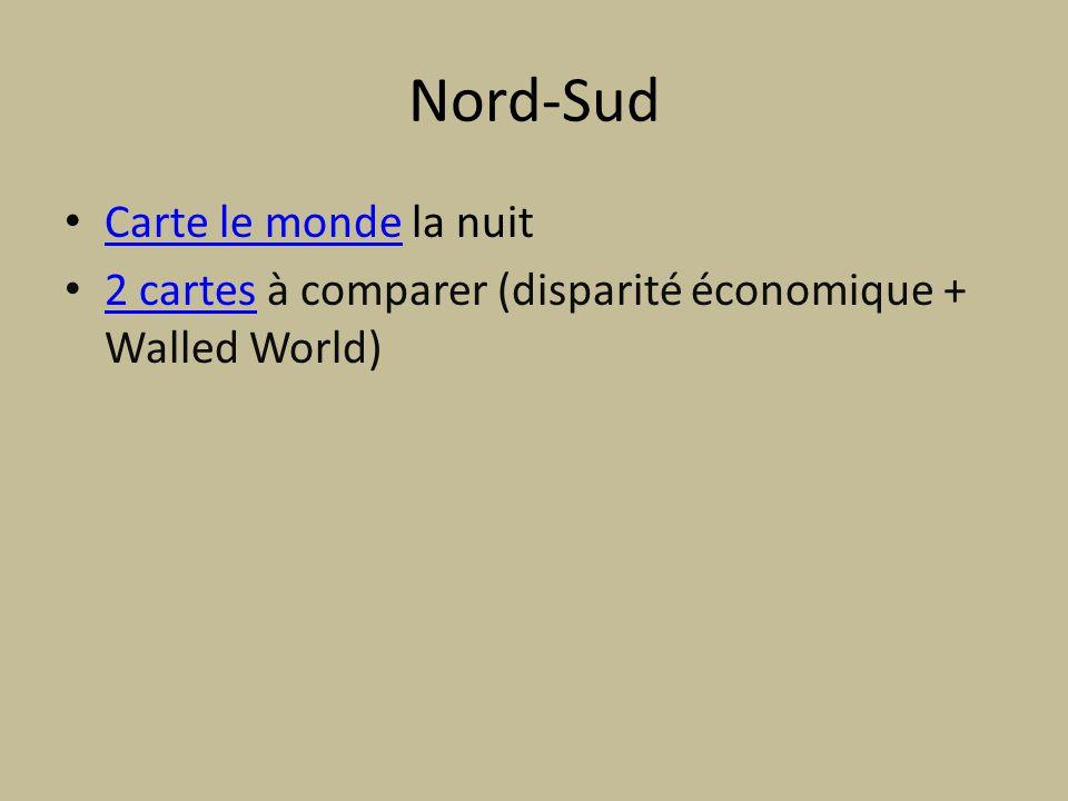 Nord-Sud Carte le monde la nuit Carte le monde 2 cartes à comparer (disparité économique + Walled World) 2 cartes