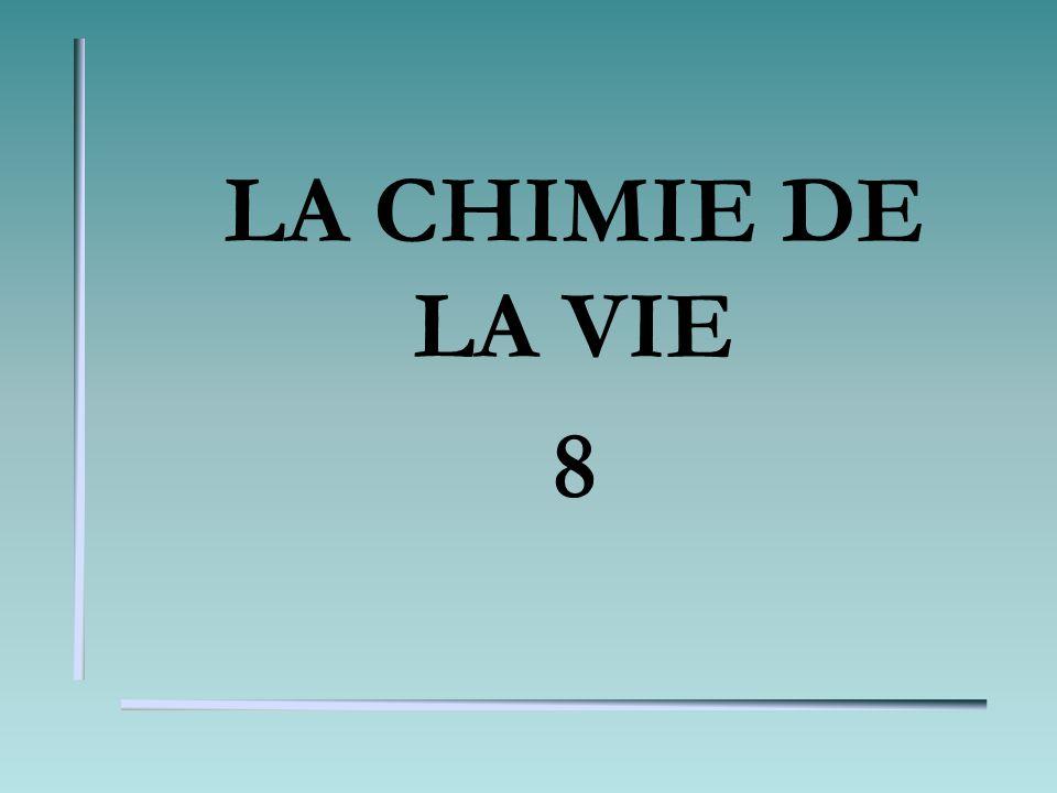 LA CHIMIE DE LA VIE 8