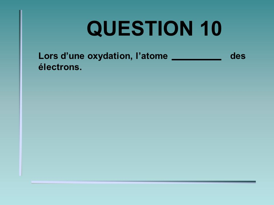QUESTION 9 Indique le type disomères: