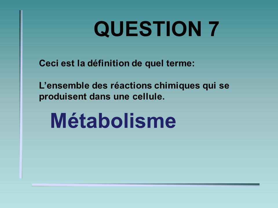 QUESTION 6 Les enzymes la vitesse dune réaction. augmentent