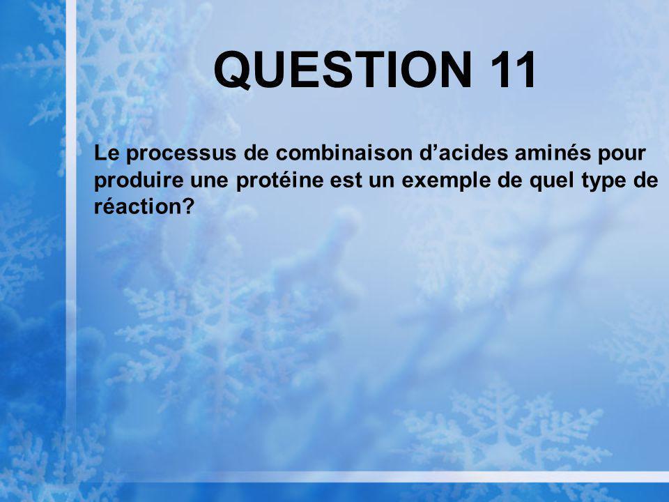 QUESTION 10 Dans quel type de réaction a-t-il un ajout dune molécule deau à une molécule quelconque pour ensuite la décomposer en deux molécules plus