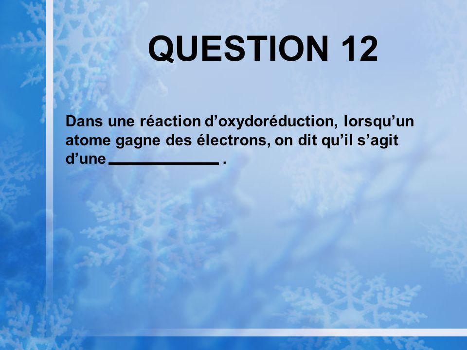 QUESTION 11 Le processus de combinaison dacides aminés pour produire une protéine est un exemple de quel type de réaction?