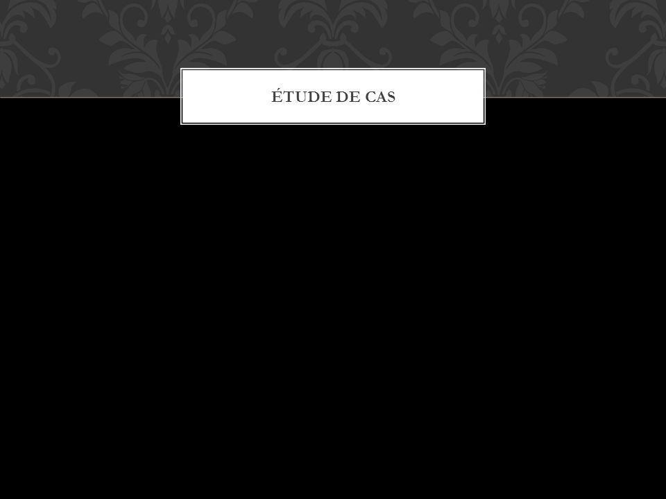 ÉTUDE DE CAS