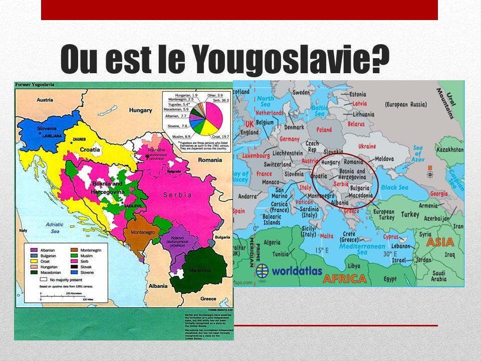 Ou est le Yougoslavie?