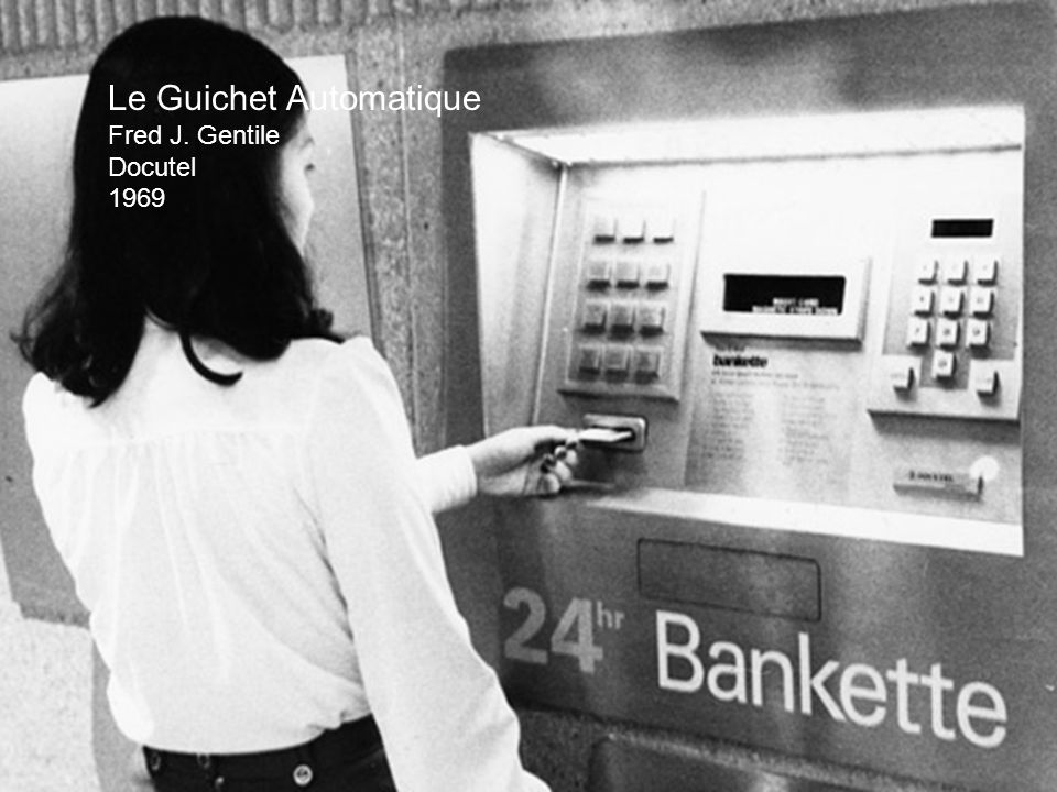 Le Guichet Automatique Fred J. Gentile Docutel 1969