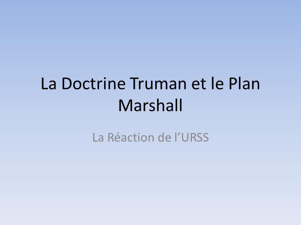 La Doctrine Truman et le Plan Marshall La Réaction de lURSS