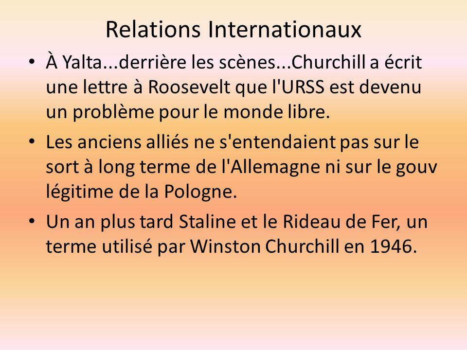 Relations Internationaux À Yalta...derrière les scènes...Churchill a écrit une lettre à Roosevelt que l'URSS est devenu un problème pour le monde libr