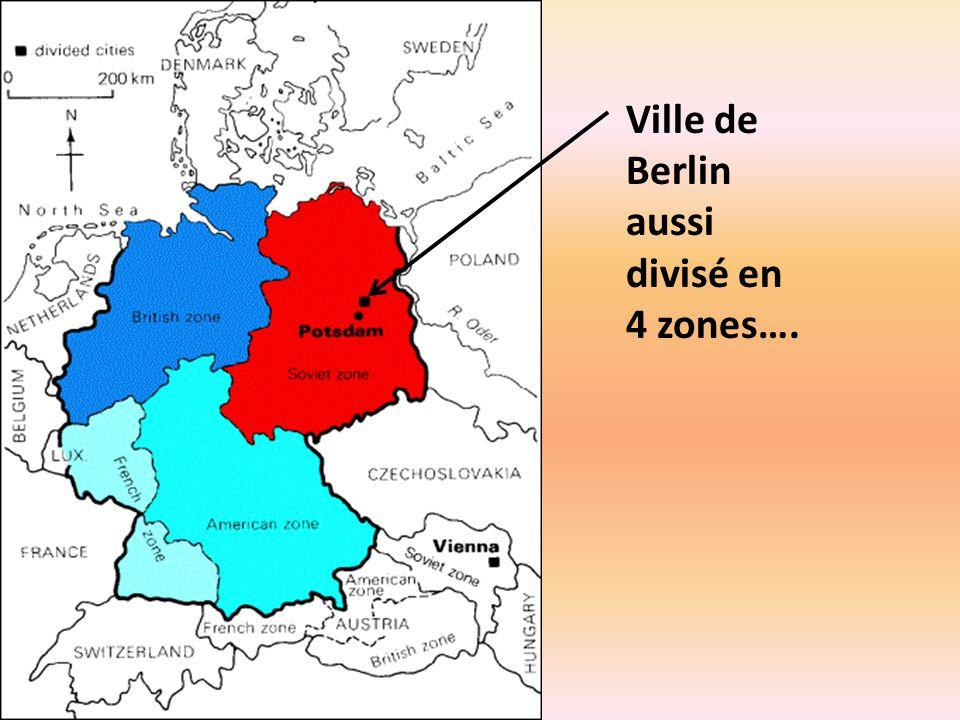 Ville de Berlin aussi divisé en 4 zones….