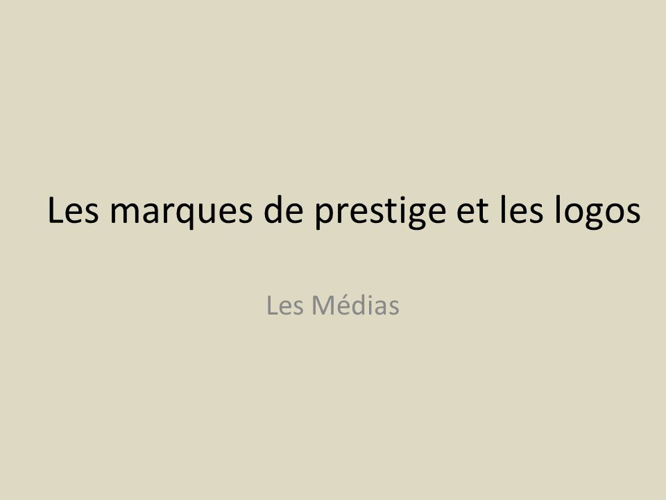 Les marques de prestige et les logos Les Médias