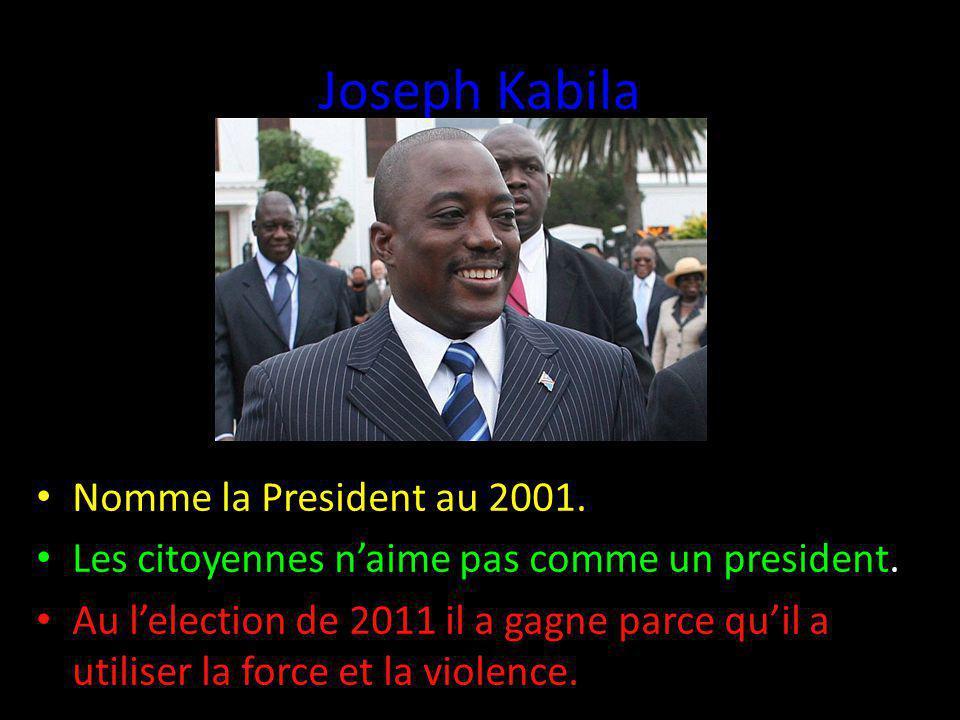 Joseph Kabila Nomme la President au 2001. Les citoyennes naime pas comme un president.