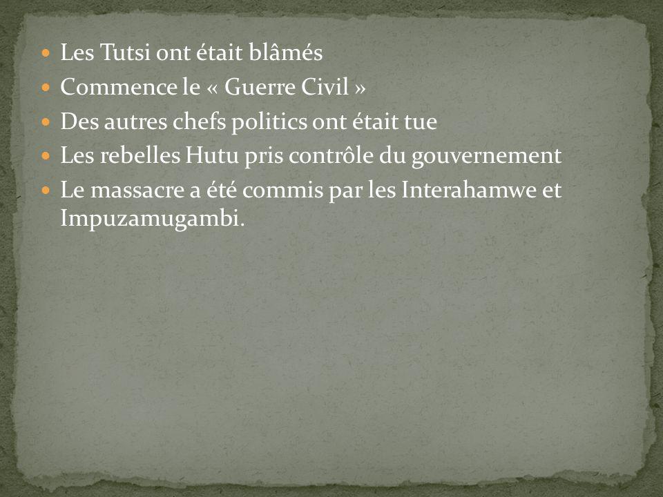 Les Tutsi ont était blâmés Commence le « Guerre Civil » Des autres chefs politics ont était tue Les rebelles Hutu pris contrôle du gouvernement Le massacre a été commis par les Interahamwe et Impuzamugambi.