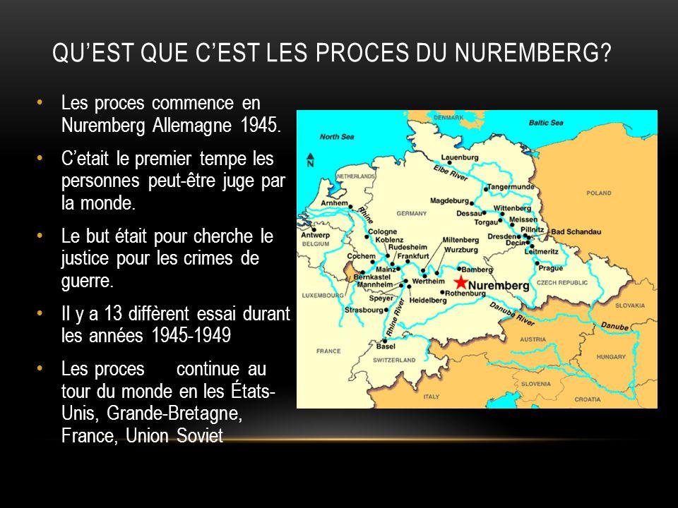 QUEST QUE CEST LES PROCES DU NUREMBERG? Les proces commence en Nuremberg Allemagne 1945. Cetait le premier tempe les personnes peut-être juge par la m