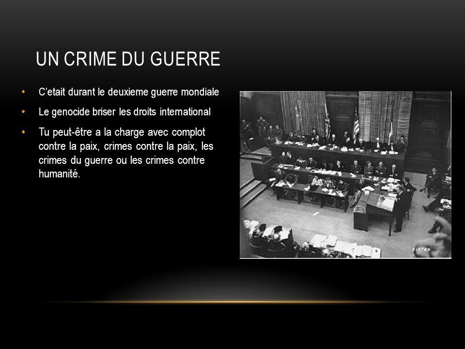 UN CRIME DU GUERRE Cetait durant le deuxieme guerre mondiale Le genocide briser les droits international Tu peut-être a la charge avec complot contre
