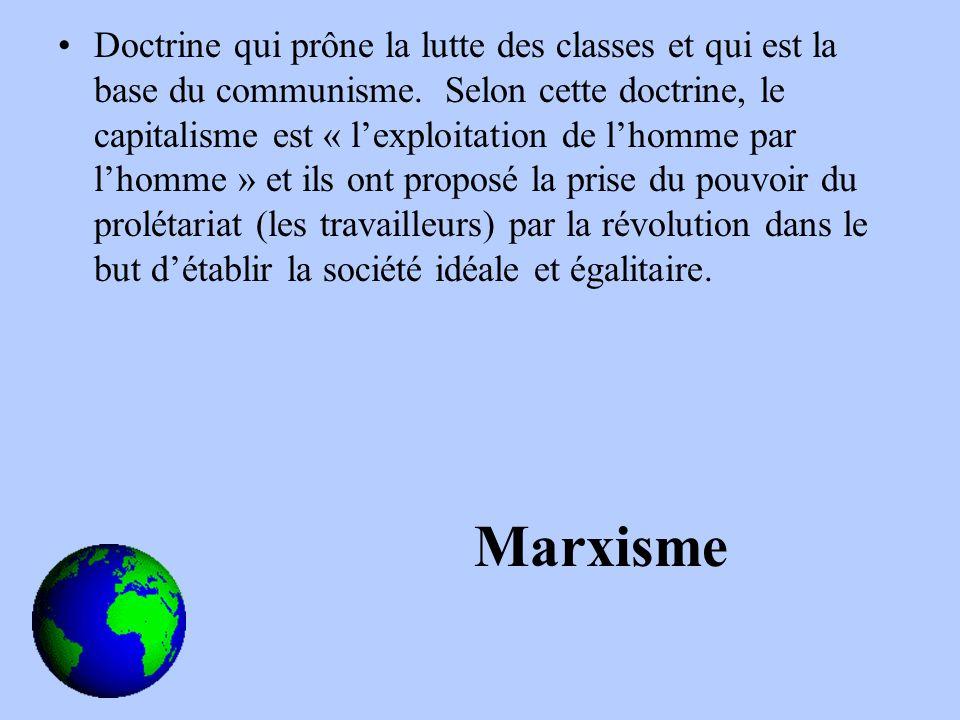 Doctrine qui prône la lutte des classes et qui est la base du communisme.