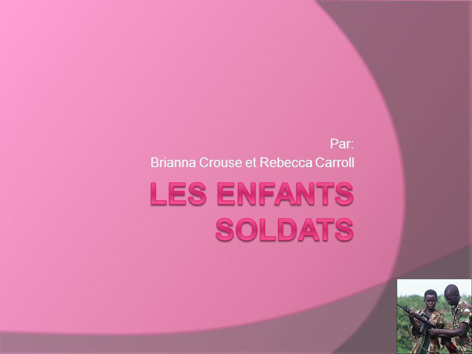 Introduction Il y a plus que 300 000 enfants soldats autour de monde en plus que 30 différent pays.