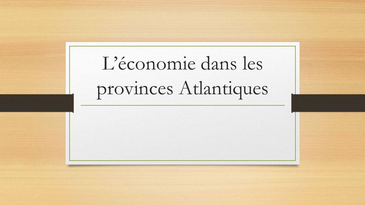 Léconomie dans les provinces Atlantiques