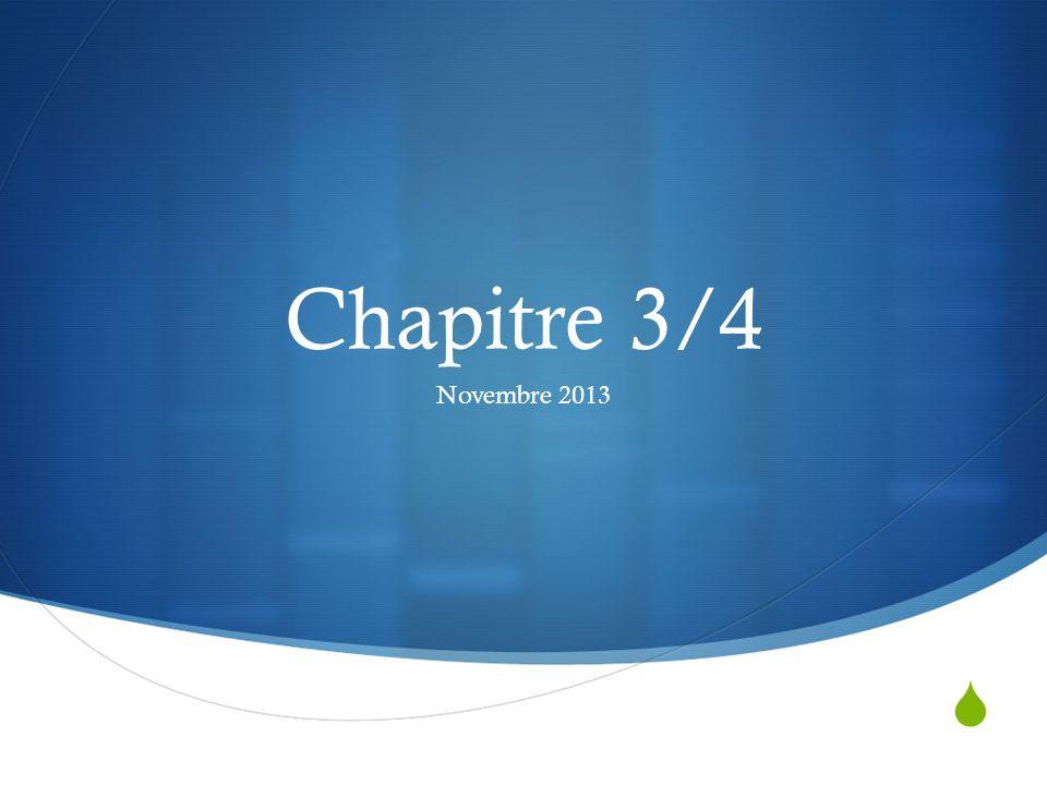 Chapitre 3/4 Novembre 2013