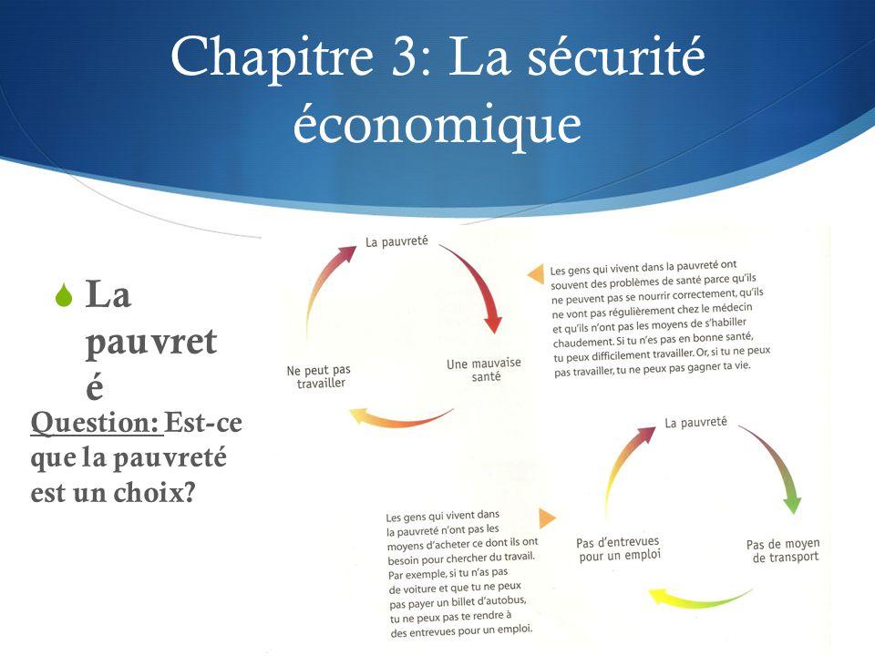 Chapitre 3: La sécurité économique La pauvret é Question: Est-ce que la pauvreté est un choix?