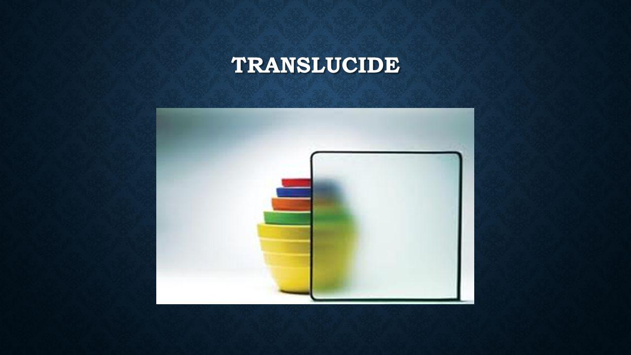 TRANSLUCIDE