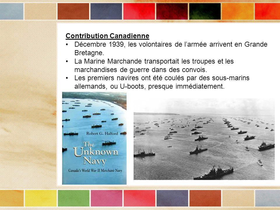 Contribution Canadienne Décembre 1939, les volontaires de larmée arrivent en Grande Bretagne.