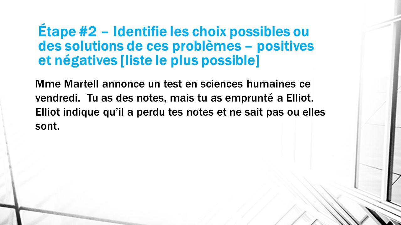 Étape #2 – Identifie les choix possibles ou des solutions de ces problèmes – positives et négatives [liste le plus possible] Mme Martell annonce un te