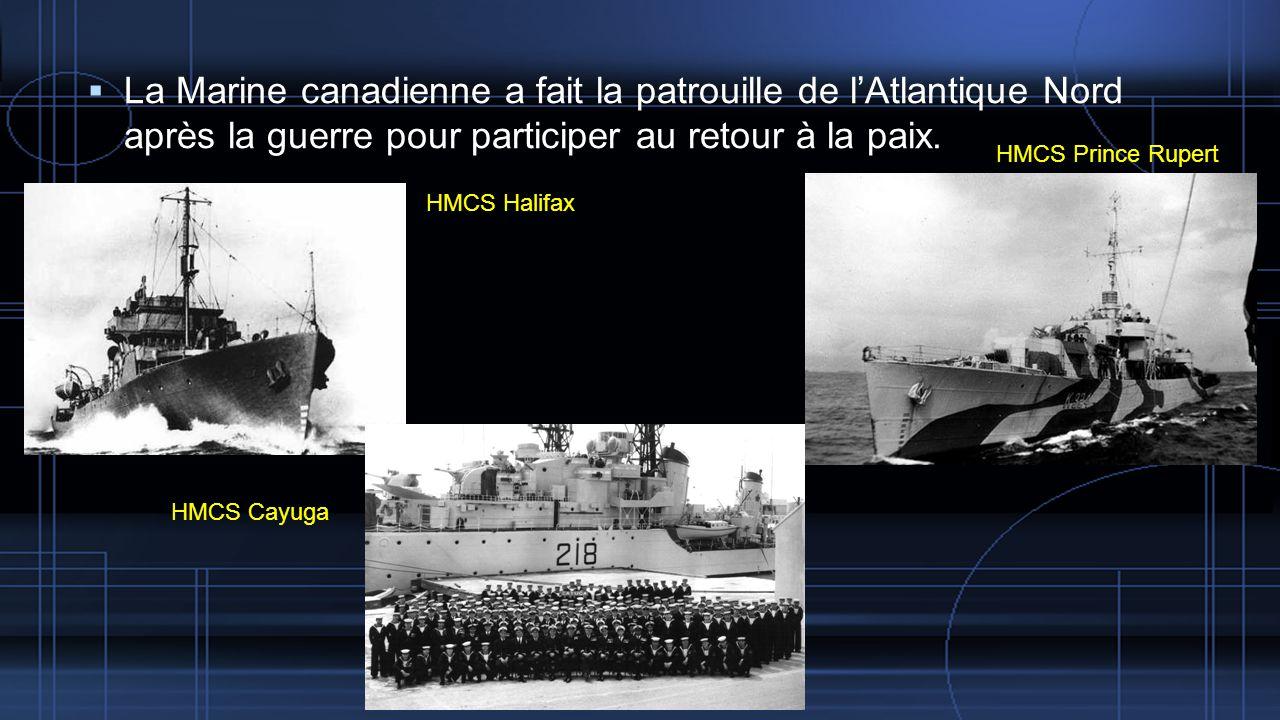 La Marine canadienne a fait la patrouille de lAtlantique Nord après la guerre pour participer au retour à la paix.