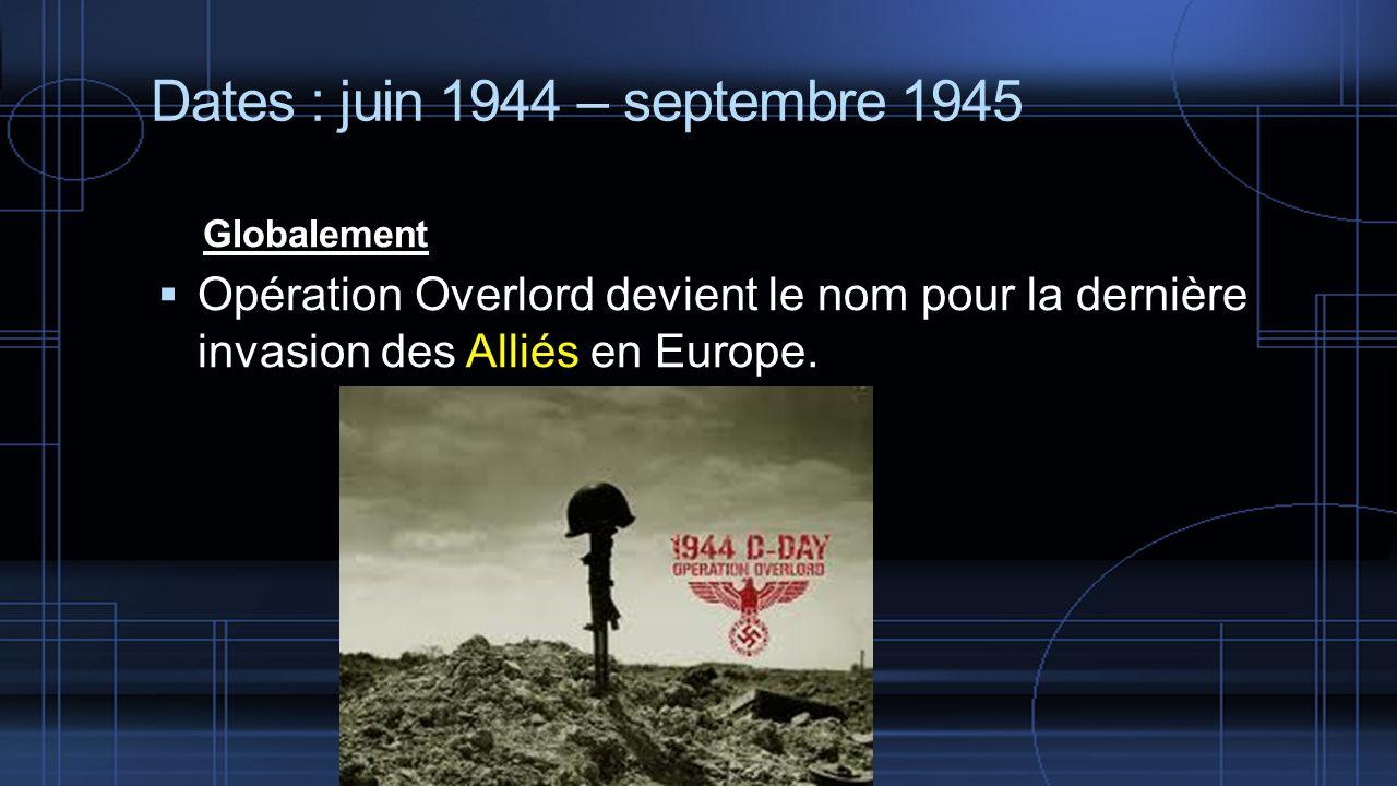 Globalement Opération Overlord devient le nom pour la dernière invasion des Alliés en Europe.